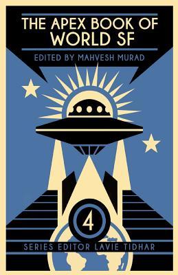The Apex Book of World SF: Volume 4 by Usman T. Malik