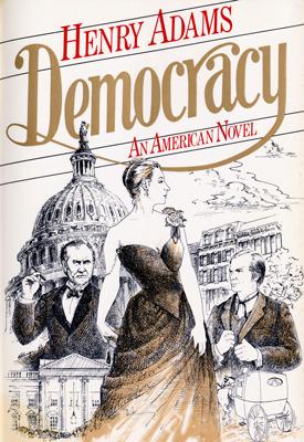 Democracy: An American Novel by Henry Adams