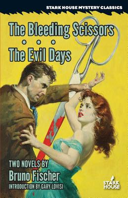 The Bleeding Scissors / The Evil Days by Bruno Fischer