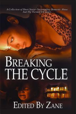Breaking the Cycle by Collen Dixon, J.L. Woodson, Tracy Price-Thompson, Shonda Cheekes, Zane, Dywane D. Birch, Nane Quartay, D.V. Bernard