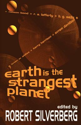 Earth is the Strangest Planet by
