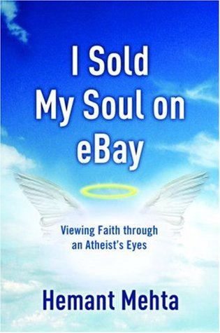 I Sold My Soul on Ebay: Viewing Faith Through an Atheist's Eyes by Hemant Mehta, Rob Bell