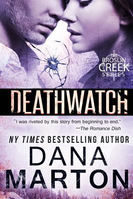 Deathwatch: Broslin Creek by Dana Marton