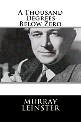 A Thousand Degrees Below Zero by Murray Leinster