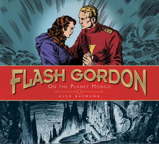 Flash Gordon: On the Planet Mongo: Sundays 1934-37 by Doug Murray, Alex Ross, Alex Raymond, Don Moore