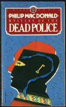 Mystery of Dead Police by Philip MacDonald