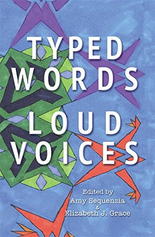 Typed Words, Loud Voices by Melanie Yergeau, Amy Sequenzia, Elizabeth J. Grace