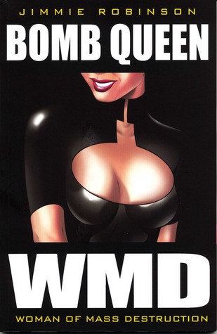 Bomb Queen Volume 1: Woman Of Mass Destruction by Jimmie Robinson