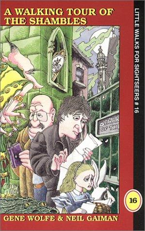 A Walking Tour of the Shambles by Gene Wolfe, Neil Gaiman