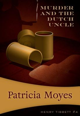 Death and the Dutch Uncle: Inspector Tibbett #8 by Patricia Moyes