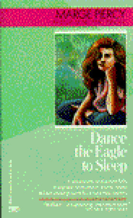 Dance the Eagle to Sleep by Marge Piercy