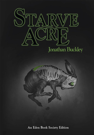 Starve Acre by Jonathan Buckley