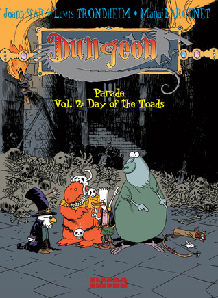 Dungeon: Parade - Vol. 2: Day of the Toads by Joann Sfar, Lewis Trondheim, Manu Larcenet