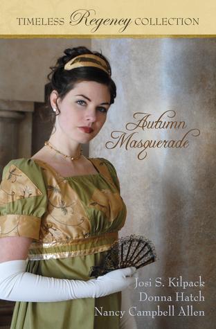 Autumn Masquerade by Donna Hatch, Nancy Campbell Allen, Josi S. Kilpack