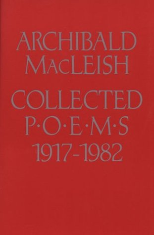 Collected Poems, 1917-1982 by Richard B. McAdoo, Archibald MacLeish