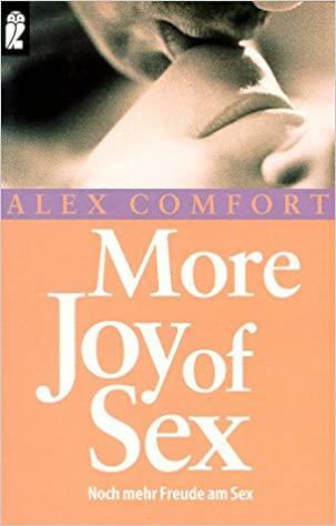 More Joy of Sex. Noch mehr Freude am Sex. by Alex Comfort