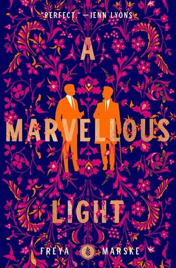 A Marvellous Light by Freya Marske