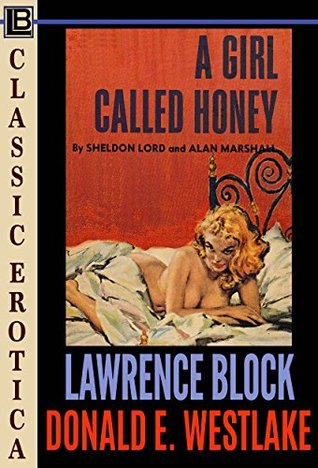 A Girl Called Honey (Collection of Classic Erotica Book 21) by Lawrence Block, Donald E. Westlake