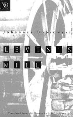 Levin's Mill by Johannes Bobrowski