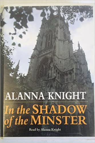 In the Shadow of the Minster by Alanna Knight