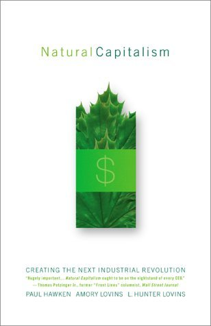 Natural Capitalism by Paul Hawken, Amory B. Lovins, L. Hunter Lovins