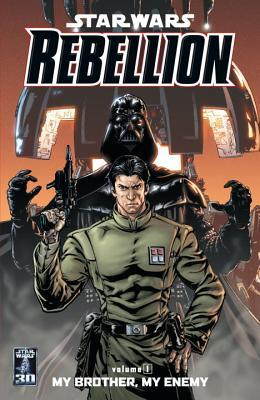 Star Wars: Rebellion, Vol. 1: My Brother, My Enemy by Michel Lacombe, Rob Williams