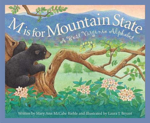 M Is for Mountain State: A Wes by Mary Ann McCabe Riehle, Bill Anderson