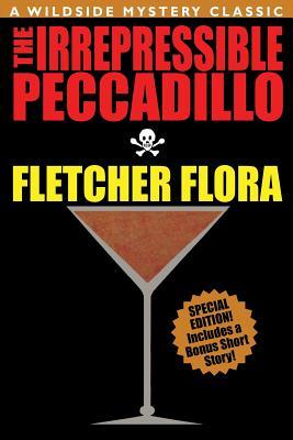 The Irrepressible Peccadillo by Fletcher Flora