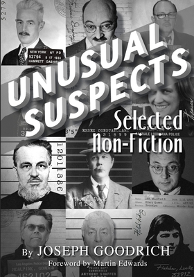 Unusual Suspects: Selected Non-Fiction by Joseph Goodrich