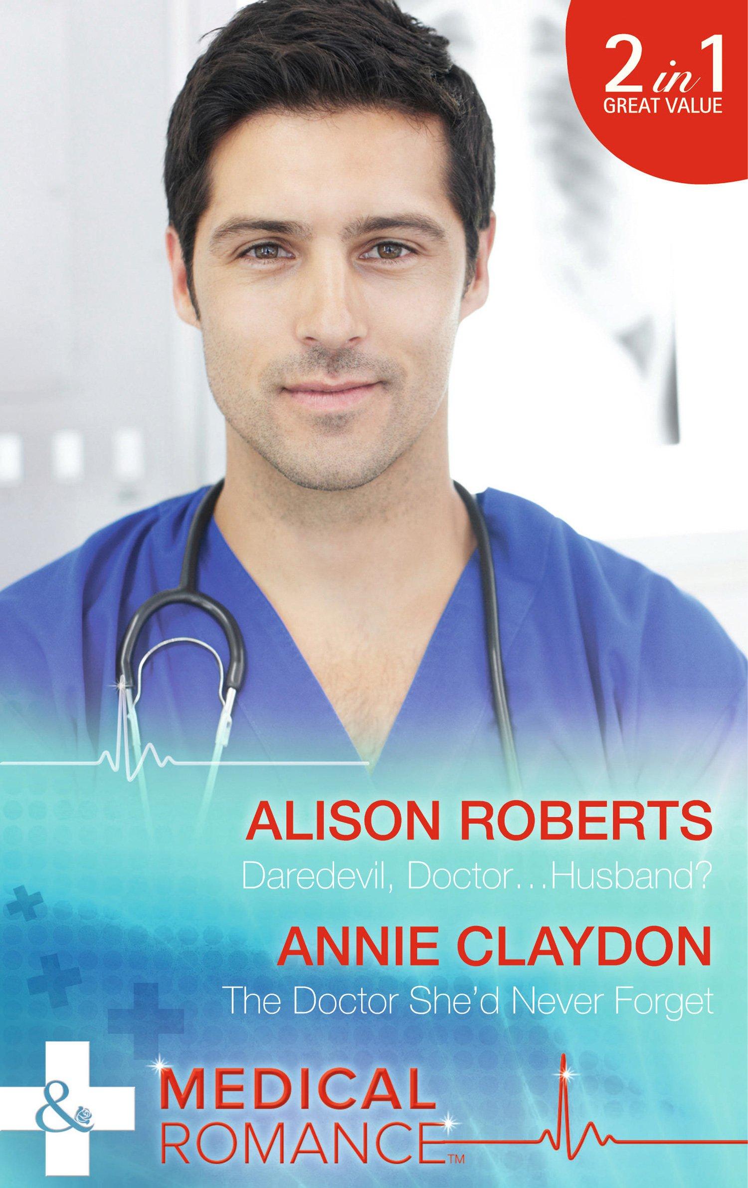 Daredevil, Doctor...Husband? by Annie Claydon, Alison Roberts