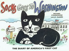 Socks Goes to Washington: The Diary of America's First Cat by Michael O'Donoghue, J.C. Suares