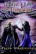 A Blackbird in Twilight by Gillian Pearce, Freda Warrington