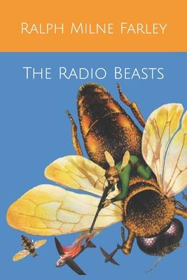 The Radio Beasts by Ralph Milne Farley