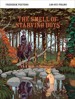 The Smell of Starving Boys by Edward Gauvin, Loo Hui Phang, Frederik Peeters