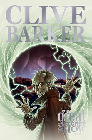 Clive Barker's The Great And Secret Show, Volume 2 by Gabriel Rodríguez, Chris Ryall