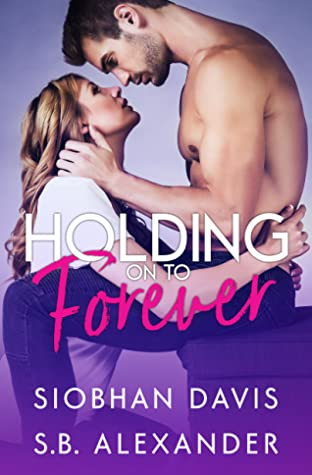 Holding on to Forever by Siobhan Davis, S.B. Alexander