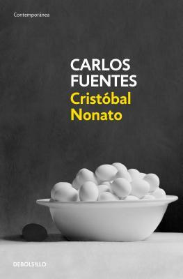 Cristóbal Nonato / Christopher Unborn by Carlos Fuentes