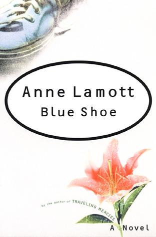 Blue Shoe A Novel by Anne Lamott