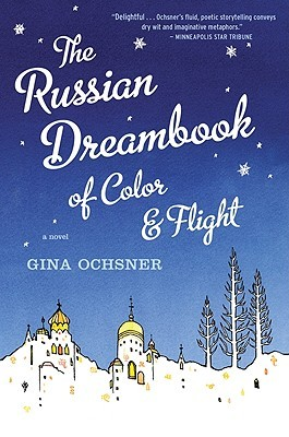 The Russian Dreambook of Colour and Flight by Gina Ochsner