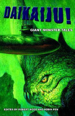Daikaiju! Giant Monster Tales by Martin Livings, Robert Hood