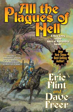 All the Plagues of Hell by Dave Freer, Eric Flint