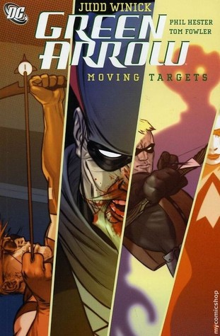 Green Arrow, Vol. 6: Moving Targets by Tom Fowler, Tommy Castillo, Phil Hester, Judd Winick, Eric Battle