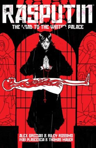 Rasputin, Vol. 1 by Ryan Stegman, Nick Pitarra, Ivan Plascensia, Riley Rossmo, Thomas Mauer, Alex Grecian