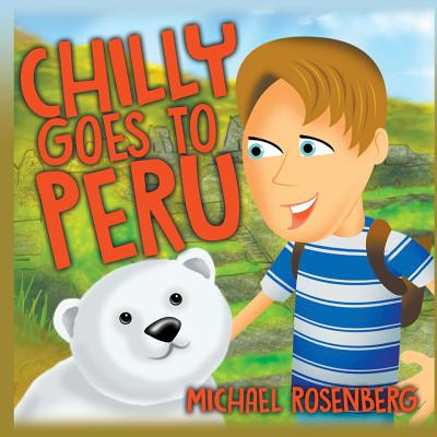 Chilly Goes to Peru by Michael Rosenberg