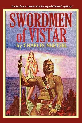 Swordmen of Vistar by Charles Nuetzel