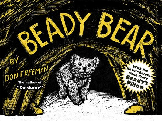 Beady Bear: With the Never-Before-Seen Story Beady's Pillow by Don Freeman