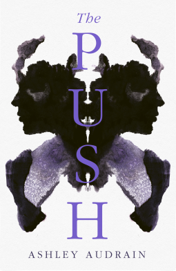 The Push: 2021's Most Astonishing Debut by Ashley Audrain