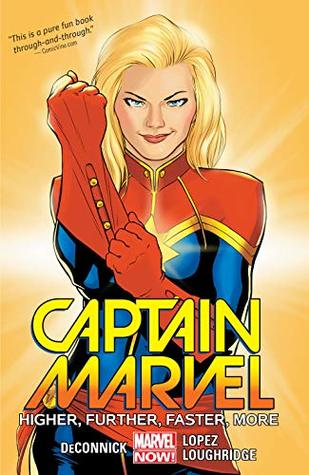 Captain Marvel Vol. 1: Higher, Further, Faster, More (Captain Marvel by Kelly Sue DeConnick, David López