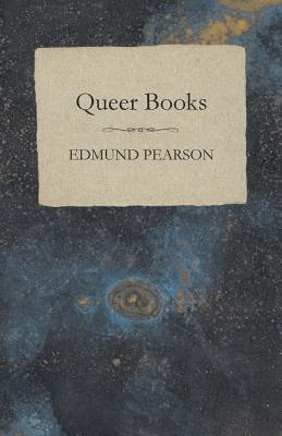 Queer Books by Edmund Pearson
