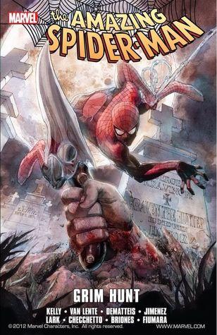 Spider-Man: Grim Hunt by Marco Checchetto, Joe Kelly, J.M. DeMatteis, Phil Jimenez, Philippe Briones, Michael Lark, Fred Van Lente, Max Fiumara